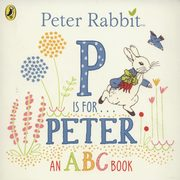 Peter Rabbit P is for Peter, Potter Beatrix