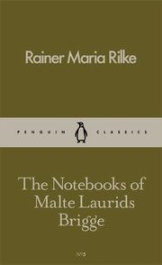 The Notebooks of Malte Laurids Brigge, Rilke Rainer Maria