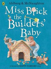 Miss Brick the Builders' Baby, Ahlberg Allan