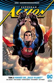 Superman Action Comics Powrót do Daily Planet Tom 2, Jurgens Dan, Zircher Patch, Segovia Stephen, Grummett Tom, Thibert Art